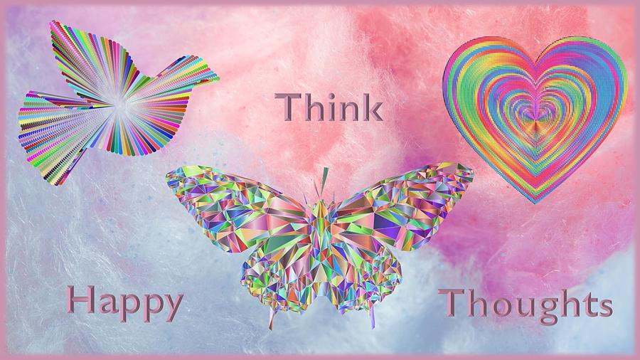 Think Happy Thoughts Digital Art by Nancy Ayanna Wyatt