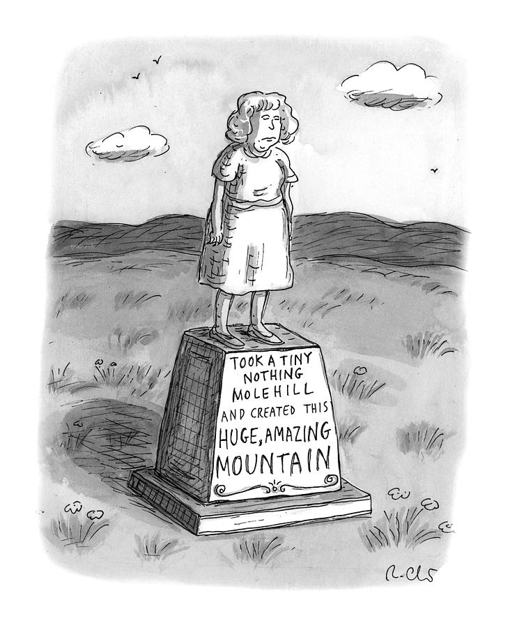 Tiny Nothing Molehill Drawing by Roz Chast