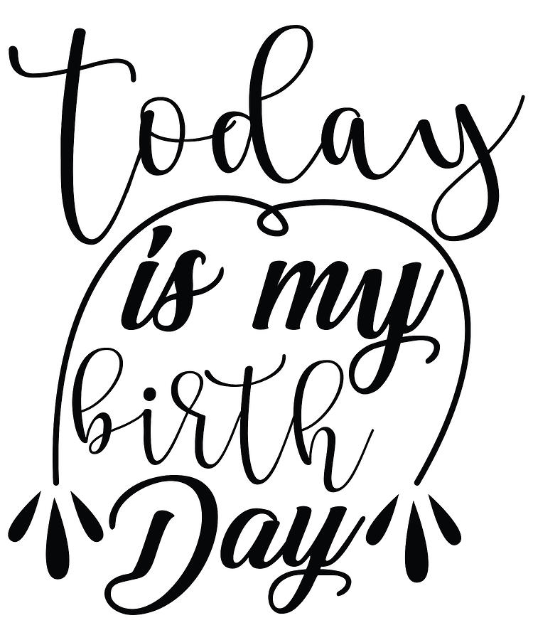 Today is my Birthday by Passion Loft