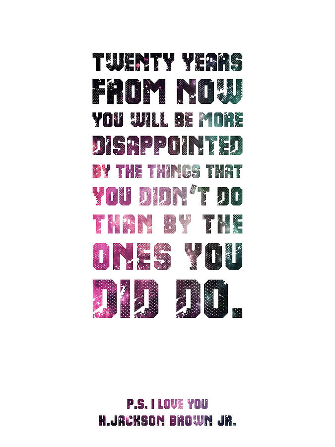 Twenty Years From Now 01 - H Jackson Brown, P.s.i Love You - Typographic Quote Print Mixed Media