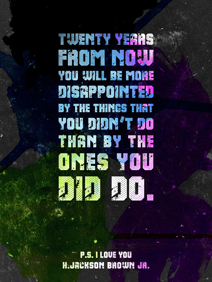 Twenty Years From Now 02 - H Jackson Brown, P.s.i Love You - Typographic Quote Print Mixed Media