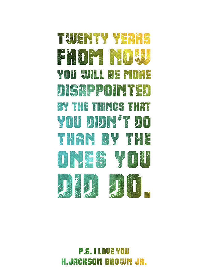 Twenty Years From Now 03 - H Jackson Brown, P.s.i Love You - Typographic Quote Print Mixed Media