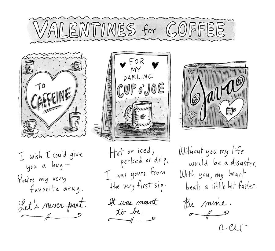 Valentines For Coffee Drawing by Roz Chast