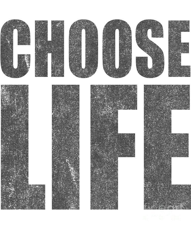 Choose Life Digital Art - Vintage Choose Life by Flippin Sweet Gear