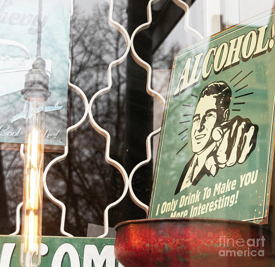 Vintage sign about Alcohol by Bridget Mejer