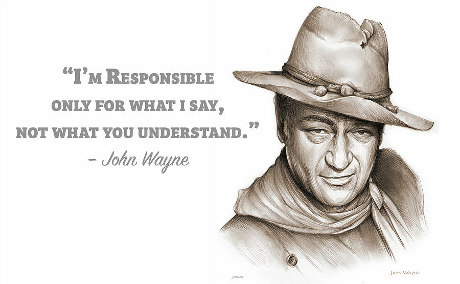 John Wayne Drawing - Wayne Quote by Greg Joens