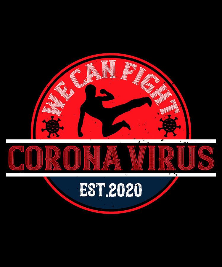 Sarcastic Digital Art - We Can Fight Corona Virus Est2020 by Jacob Zelazny