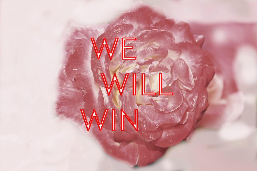 We Will Win Photograph