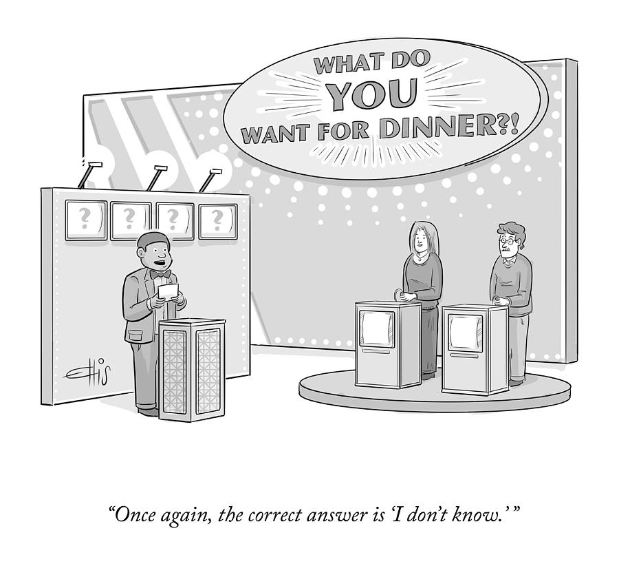 What Do You Want For Dinner? Drawing by Ellis Rosen