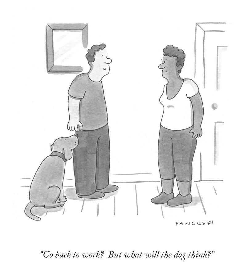 What Will The Dog Think? Drawing by Drew Panckeri