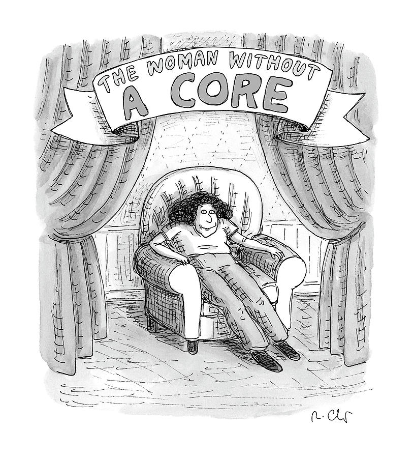 Woman Without A Core Drawing by Roz Chast