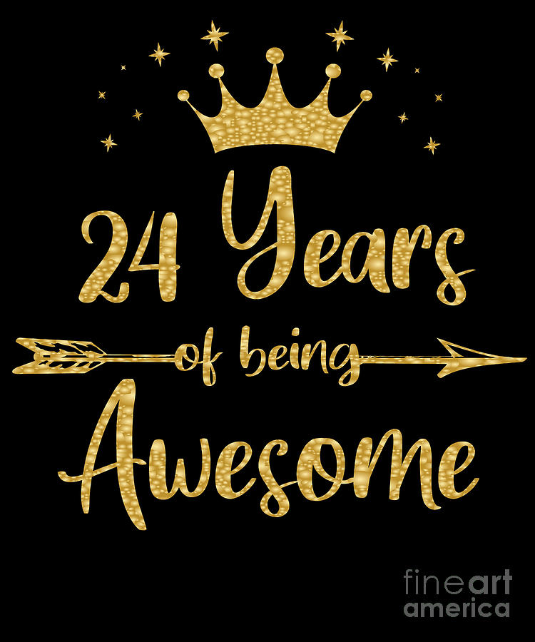 Womens 24 Years Of Being Awesome Women 24th Happy Birthday ...