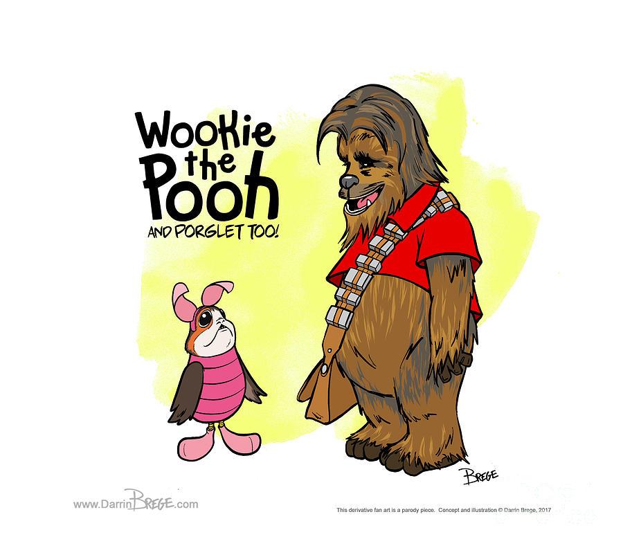 Parody Digital Art - Wookie the Pooh by Darrin Brege