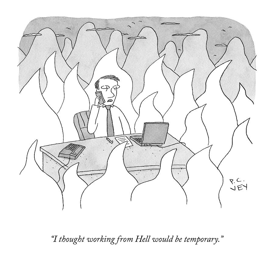 Working From Hell Drawing by Peter C Vey