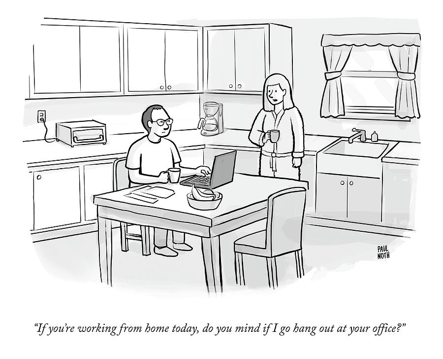 Working From Home Today Drawing by Paul Noth