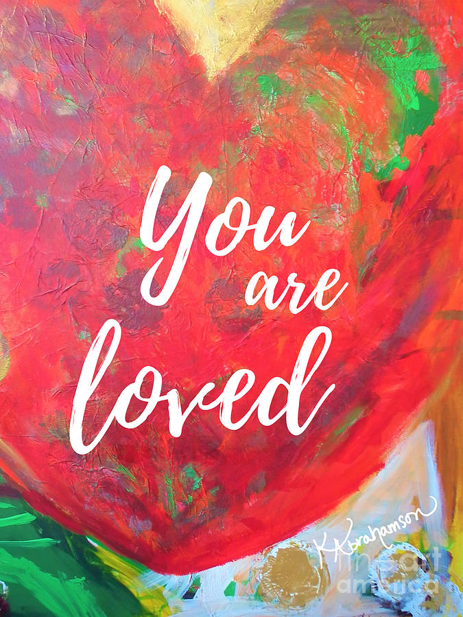You are Loved Heart by Kristen Abrahamson