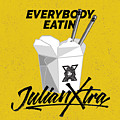 Everybody Eatin by Julian Xtra