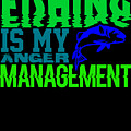 Fishing Is My Anger Management 1 by Kaylin Watchorn