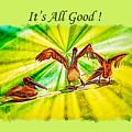 It's All Good 2 by John M Bailey