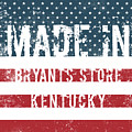 Made In Bryants Store, Kentucky by Tinto Designs