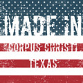 Made In Corpus Christi, Texas by Tinto Designs