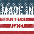 Made In Fairbanks, Alaska by Tinto Designs