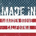 Made In Garden Grove, California by Tinto Designs