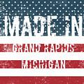 Made In Grand Rapids, Michigan by GoSeeOnline
