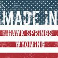 Made In Hawk Springs, Wyoming by GoSeeOnline