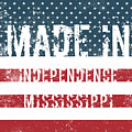 Made In Independence, Mississippi by GoSeeOnline