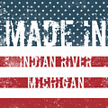 Made In Indian River, Michigan by GoSeeOnline
