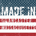 Made In Lancaster, Massachusetts by Tinto Designs