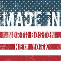 Made In North Boston, New York by Tinto Designs