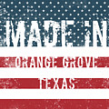Made In Orange Grove, Texas by Tinto Designs