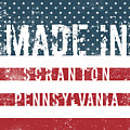 Made In Scranton, Pennsylvania by Tinto Designs
