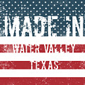 Made In Water Valley, Texas by Tinto Designs