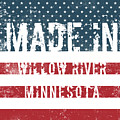 Made In Willow River, Minnesota by Tinto Designs