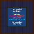 Proud Of My Heart Text Quote Wisdom Words Life Experience By Navinjoshi At Fineartamerica Pod Gifts by Navin Joshi