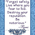 Rumi Quote Be Notorious by Scarebaby Design