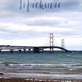 The Mackinac Bridge by Phil Perkins