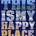 This Is My Happy Place - The Beach by Carol Herbert