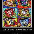 -day Of The Dead Cafe Cups - Gallery by Sandra Silberzweig