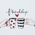 Friendship by Elizabeth Robinette Tyndall