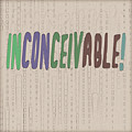 Graphic Display Of The Word Inconceivable by Humourous Quotes