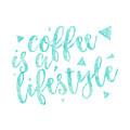 Text Art Coffee Is A Lifestyle by Melanie Viola