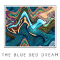 The Blue Bed Dream by Steven Kelly Smith