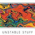 Unstable Stuff by Steven Kelly Smith