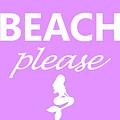 Beach Please by Robert Banach