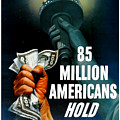 85 Million Americans Hold War Bonds  by War Is Hell Store