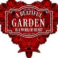 A Beautiful Garden Is A Work Of Heart Tee by Edward Fielding